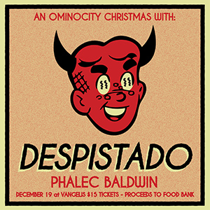 An Ominocity Christmas with Despistado and Phalec Baldwin at Vangelis