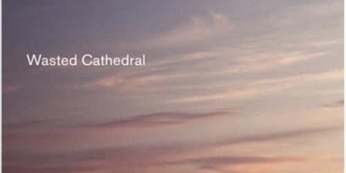 Wasted Cathedral: Download of the Week